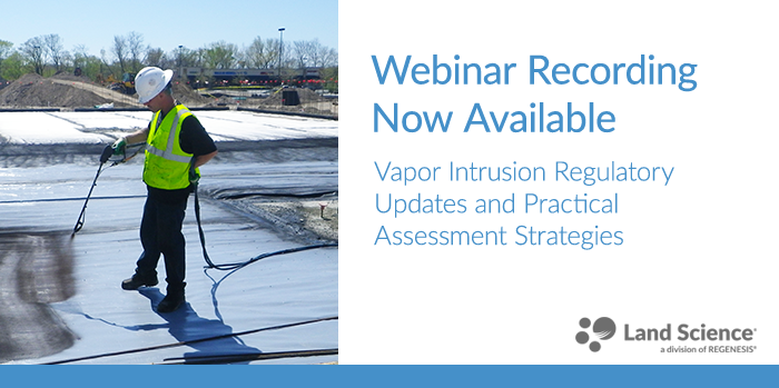 Vapor Intrusion Webinar with Blayne Hartman: Regulatory Updates and Practical Assessment Strategies